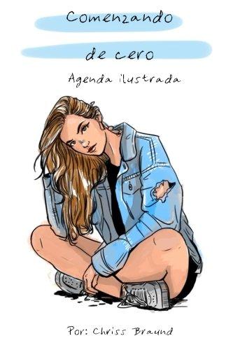 Comenzando De Cero: Agenda Ilustrada (Frases) (Volume 1) (Spanish Edition)