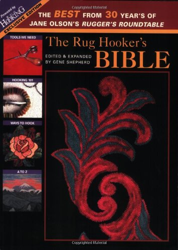 Rug Hooker's Bible, The: The Best From 30 Years of Jane Olson's Rugger's Roundtable (Store Rug Maples)