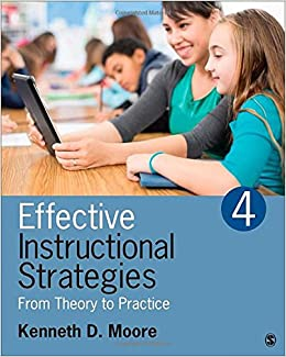 Effective Instructional Strategies: From Theory To Practice Kenneth D. Moore