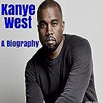 Kanye West: A Biography | Anthony Jones