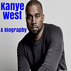 Kanye West: A Biography
