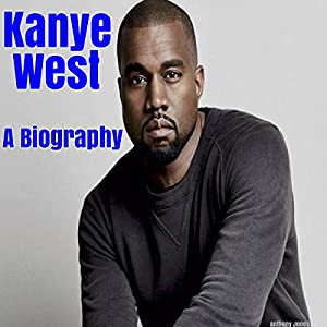 Kanye West: A Biography Audiobook