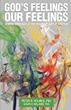 img - for God's Feelings, Our Feelings: Looking Biblically at the Healing Power of Emotion book / textbook / text book