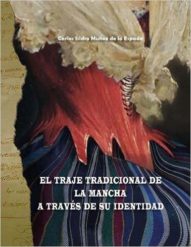 El traje tradicional de La Mancha a través de su Identidad: Amazon ...