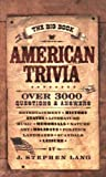 The Big Book of American Trivia, J. Stephen Lang, 0842383131