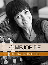 Lo Mejor de Rosa Montero (Spanish Edition)