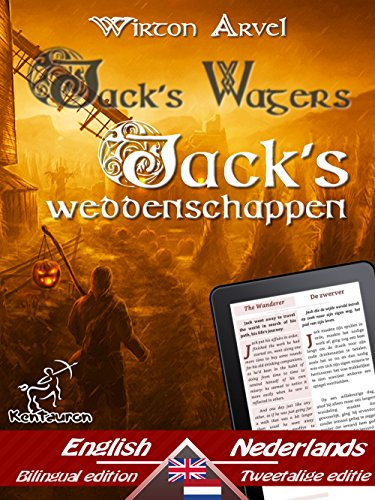 (Jack's Wagers (A Jack O' Lantern Tale) - Jack's weddenschappen (Een Keltische sage): Bilingual parallel text - Tweetalig met parallelle tekst: English ... Easy Reader Book 61) (Dutch)
