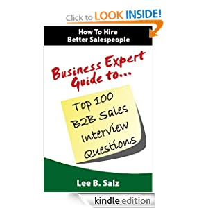 Business Expert Guide to Top 100 B2B Sales Interview Questions Lee B. Salz