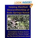 """Helping Manifest StewardHeirShip of Soda Springs Ranch: An Invitation to Help Discern and Fulfill the """"Divine Design"""" for This Sacred Sanctuary Space"""