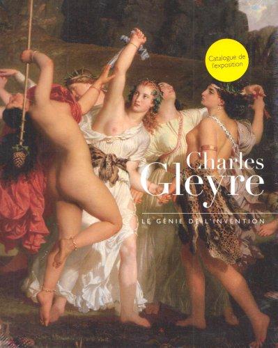 Charles gleyre: le genie de l'invention