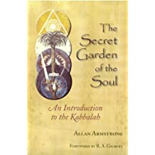 The Secret Garden of the Soul - An introduction to the Kabbalah