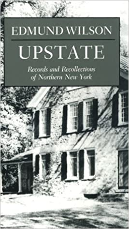 Upstate: Records and Recollections of Northern New York (New York Classics) by Edmund Wilson (1990-09-01)