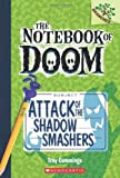 img - for Attack of the Shadow Smashers: A Branches Book (The Notebook of Doom #3) book / textbook / text book