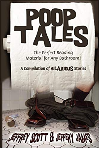 Poop Tales: The Perfect Reading Material for Any Bathroom! A