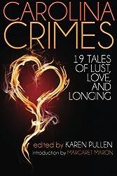 Carolina Crimes: Nineteen Tales of Lust, Love, And Longing