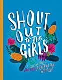 Shout Out to the Girls: A Celebration of Awesome Australian Women