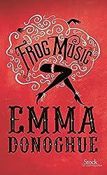 Frog music: Traduit de l'anglais par Christine Barbaste