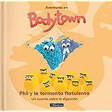 Phil y la tormenta flatulenta (Aventuras en Bodytown. Primeras lecturas): Un cuento sobre la digestión