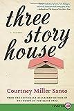 Three Story House LP, Courtney Miller Santo, 0062344293