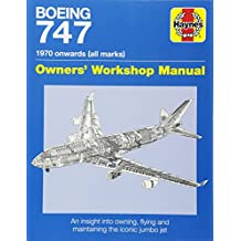 Boeing 747 1970 onwards (all marks): An insight into owning, flying, and maintaining the iconic jumbo jet