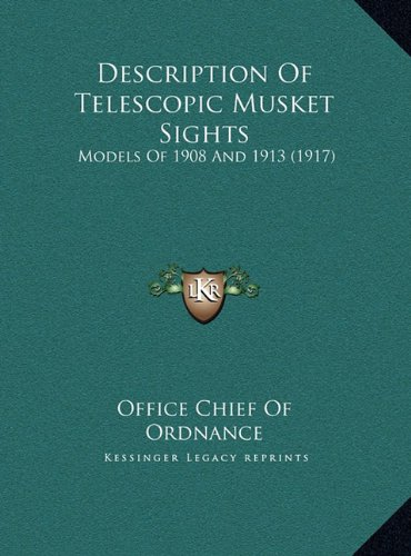 Description Of Telescopic Musket Sights: Models Of 1908 And 1913 (1917) ebook