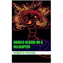 Harold Bloom On A Helicopter (People On Things Book 9)