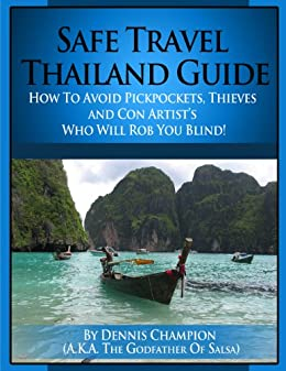 Safe Travel Thailand Guide (Safe Travel Guide Book 1) by [Champion, Dennis ]
