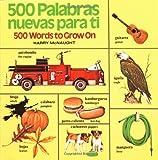 500 Palabras Nuevas para Ti (500 Words to Grow On), , 0394851455