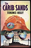 The Carib Sands, Terence Kelly, 0708933157