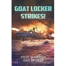 Goat Locker Strikes! by Shandrow, Steven G., Riplinger, Greg E. (2012) Paperback