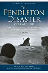 The Pendleton Disaster Off Cape Cod: The Greatest Small Boat Rescue in Coast Guard History, A True Story Paperback