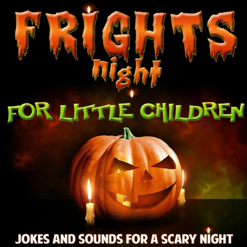 Fright Night for Little Children. Jokes and Sounds for a Scary Night -