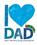Image of I Love Dad with the Very Hungry Caterpillar