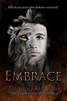Embrace (Gryphon Series Book 2) by [Rourke, Stacey]