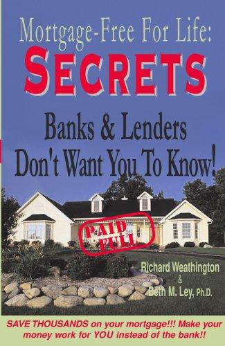 Secrets Banks Lenders Dont Mortgage