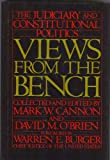 Views from the Bench : The Judiciary and Constitutional Politics, , 0934540349