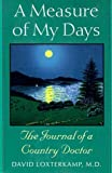 img - for A Measure of My Days: The Journal of a Country Doctor by David Loxterkamp (1997-03-15) book / textbook / text book