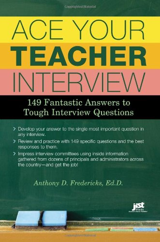 Ace Your Teacher Interview: 149 Fantastic Answers to Tough Interview Questions (Best Dude Ranches In The Us)