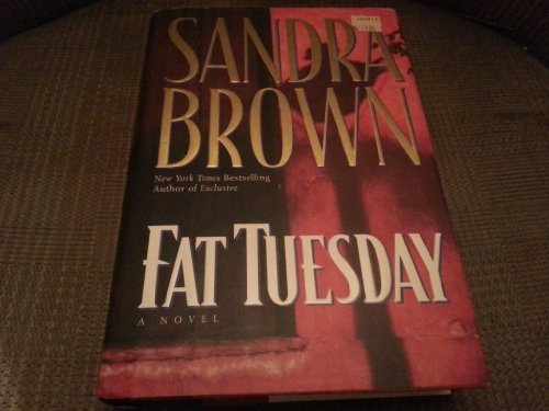 (First Printing) Fat Tuesday Hardcover By Sandra Brown 1997