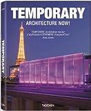 Temporary Architecture Now!, Philip Jodidio, 3836523280