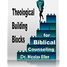 Theological Building Blocks for Biblical Counseling Workbook (Expository Counseling Center Training 1)