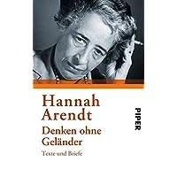 Denken ohne Geländer: Texte und Briefe. Herausgegeben von Heidi Bohnet und Klaus Stadler