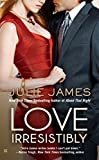 Love Irresistibly by  Julie James in stock, buy online here