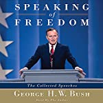 Speaking of Freedom: The Collected Speeches | George H.W. Bush