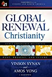 Global Renewal Christianity: Europe and North America Spirit Empowered Movements: Past, Present, and Future