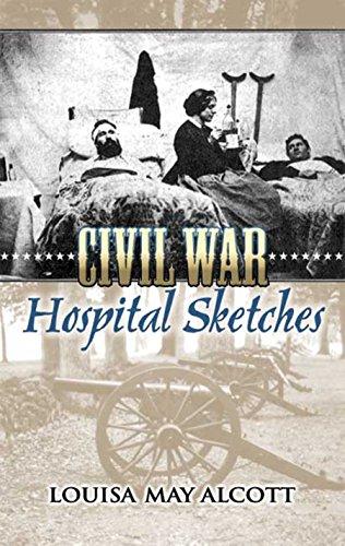 Civil War Hospital Sketches (Newspapers War Civil Era)