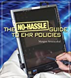 The No-Hassle Guide to EHR Policies, Margaret K. Amatayakul, 1578397928