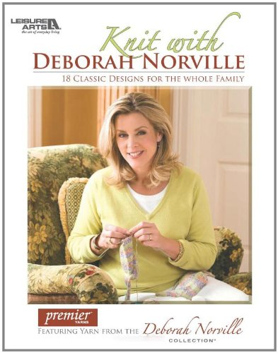 - Knit with Deborah Norville Featuring Serenity Knitting Yarn  (Leisure Arts #4785)