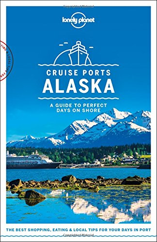 Cruise Ports Alaska (Travel Guide)