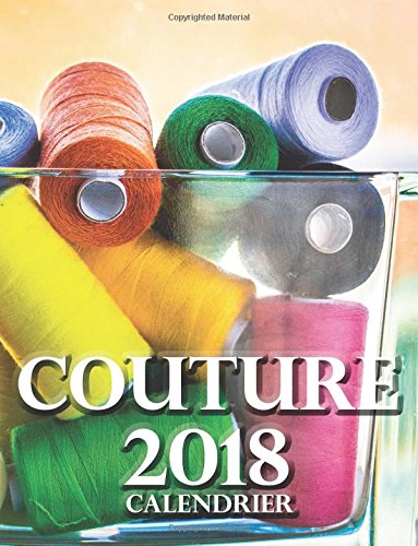 Couture 2018 Calendrier (Edition France) (French Edition)